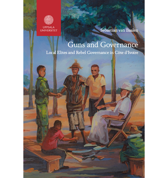 Dissertation: Guns and Governance: Local Elites and Rebel Governance in Côte d'Ivoire